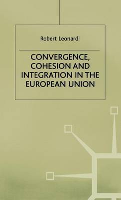 Convergence, Cohesion and Integration in the European Union by Robert Leonardi image