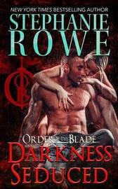 Darkness Seduced (Order of the Blade) by Stephanie Rowe