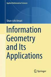 Information Geometry and Its Applications by Shun-ichi Amari