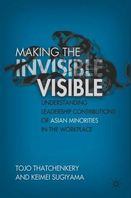Making the Invisible Visible by T. Thatchenkery