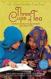Three Cups of Tea (Young Readers edition) by Greg Mortenson