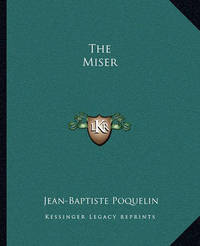The Miser by . Moliere