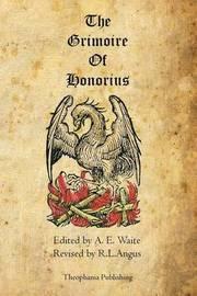 The Grimoire of Honorius by A.E. WAITE