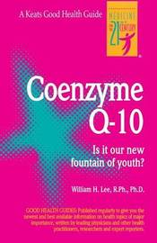 Coenzyme Q10 by William C.Y. Lee