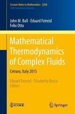 Mathematical Thermodynamics of Complex Fluids by John M Ball