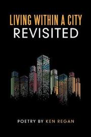 Living Within a City Revisited by Ken Regan image