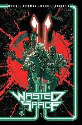 Wasted Space Vol. 1 by Michael Moreci