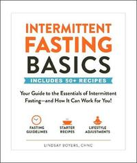 Intermittent Fasting Basics by Lindsay Boyers