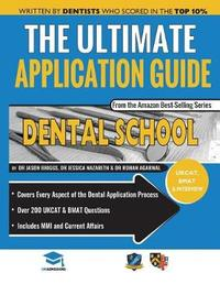 The Ultimate Dental School Application Guide by Jessica Nazareth