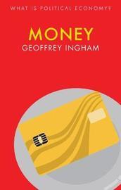 Money by Geoffrey Ingham