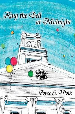 Ring the Bell at Midnight by Joyce S Wolk image