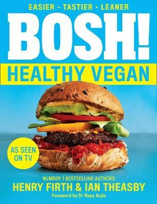 BOSH! Healthy Vegan by Henry Firth
