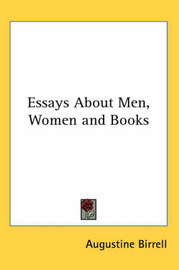 Essays About Men, Women and Books by Augustine Birrell image