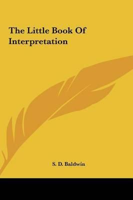 The Little Book of Interpretation by S.D. Baldwin image