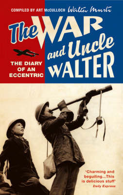 The War and Uncle Walter by Walter Musto