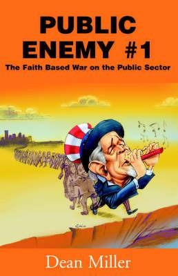 Public Enemy #1 by Dean Miller