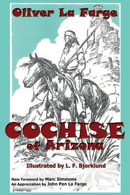 Cochise of Arizona by Oliver La Farge