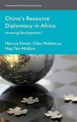 China's Resource Diplomacy in Africa by Marcus Power