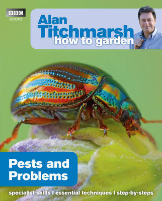 Alan Titchmarsh How to Garden: Pests and Problems by Alan Titchmarsh image