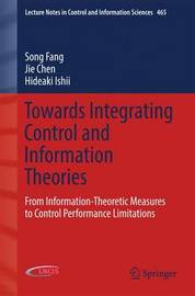Towards Integrating Control and Information Theories by Song Fang