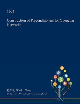 Construction of Preconditioners for Queueing Networks by Wai Ki Ching image