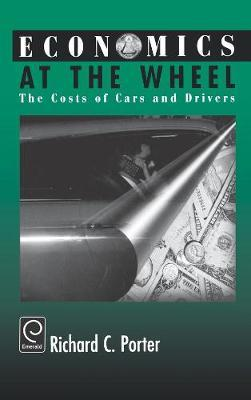 Economics at the Wheel by Richard C Porter