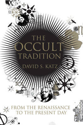 The Occult Tradition by David S. Katz