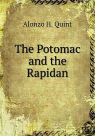The Potomac and the Rapidan by Alonzo Hall Quint