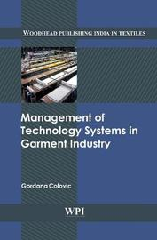 Management of Technology Systems in Garment Industry by Gordana Colovic