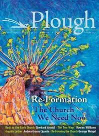 Plough Quarterly No. 14 - Re-Formation by Jin S Kim