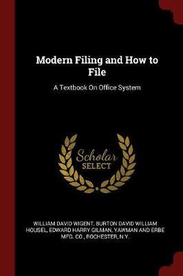 Modern Filing and How to File by William David Wigent