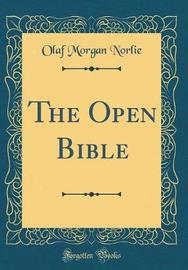 The Open Bible (Classic Reprint) by Olaf Morgan Norlie image