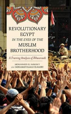 Revolutionary Egypt in the Eyes of the Muslim Brotherhood by Mohammed El-Nawawy image