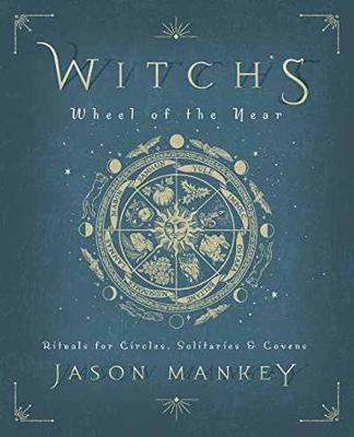 Witch's Wheel of the Year by Jason Mankey