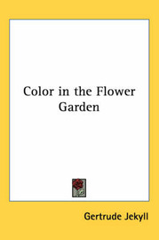 Color in the Flower Garden by Gertrude Jekyll image