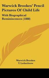 Warwick Brookes' Pencil Pictures of Child Life: With Biographical Reminiscences (1888) by T Letherbrow image