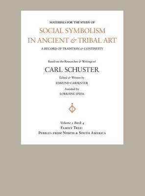 Social Symbolism in Ancient & Tribal Art by Edmund Carpenter