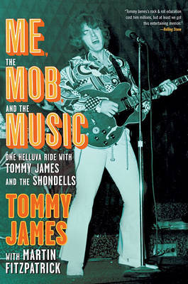 Me, the Mob, and the Music by Tommy James image