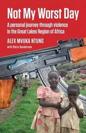 Not My Worst Day by Mvuka Alex Ntung