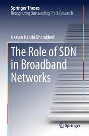 The Role of SDN in Broadband Networks by Hassan Habibi Gharakheili image