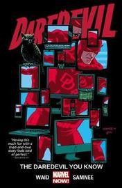Daredevil Volume 3: The Daredevil You Know by Mark Waid