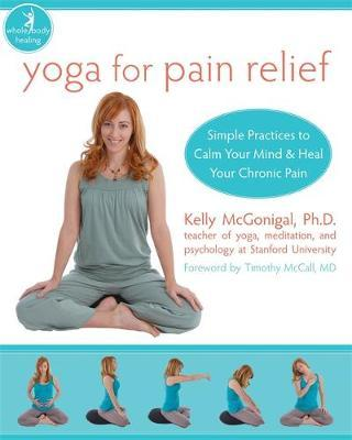 Yoga For Pain Relief by Kelly McGonigal image