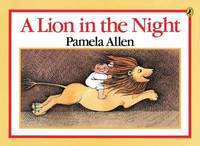 A Lion in the Night by Pamela Allen