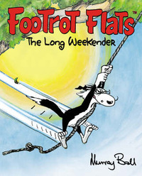 Footrot Flats: the Long Weekender by Murray Ball