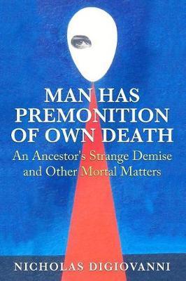 Man Has Premonition of Own Death by Nicholas Digiovanni