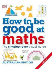 How to be Good at Maths by DK