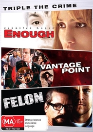 Triple The Crime (Enough, Vantage Point, Felon) on DVD