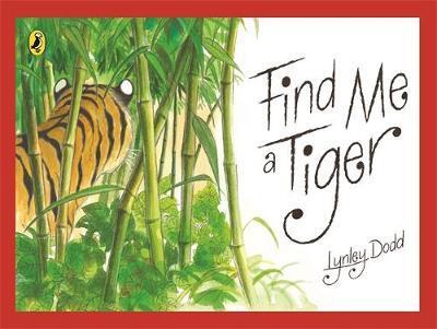 Find Me a Tiger by Lynley Dodd