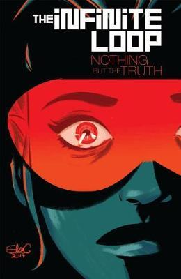 The Infinite Loop, Vol. 2 Nothing But The Truth by Elsa Charretier