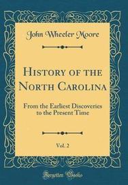 History of the North Carolina, Vol. 2 by John Wheeler Moore image